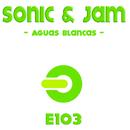Aquas Blancas/Sonic n Jam