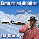 Komm mit auf die Hütten/DJ Charly