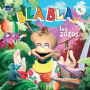 Les zozos/Bla Bla