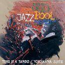 Time Is A Tango / Yokohama Suite/Südpool Jazz Project 1