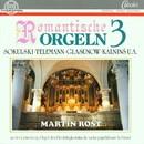 Romantische Orgeln Vol. 3/Martin Rost