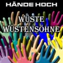 Hände Hoch/Wüste Wüstensöhne