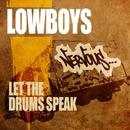 Let The Drums Speak/Lowboys