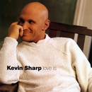 Love Is/Kevin Sharp