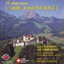 Il chante encore - L'abbé Joseph Bovet/La Chanson de Fribourg