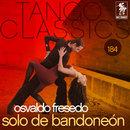 Tango Classics 184: Solo de Bandoneon/Osvaldo Fresedo