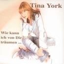 Wie kann ich von Dir träumen/Tina York