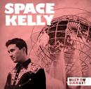 Bist Du dabei?/Space Kelly
