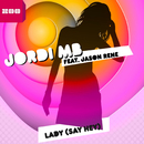 Lady [Say Hey] (feat. Jason Rene)/Jordi MB