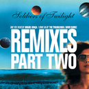 Remixes Part Two/Soldiers Of Twilight
