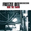 Ride the Train/Freezeebee