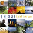 Ich leb' hier gern/Dirk Busch