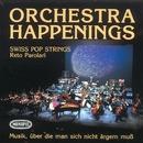 Orchestra Happenings/Swiss Pop Strings Reto Parolari