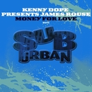 Money For Love/Kenny Dope presents James Rouse