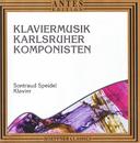 Klaviermusik Karlsruher Komponisten/Sontraud Speidel