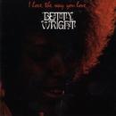 I Love The Way You Love/Betty Wright