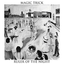 Ruler Of The Night/Magic Trick