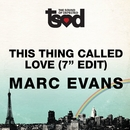 "This Thing Called Love 7"" Edit/Marc Evans"