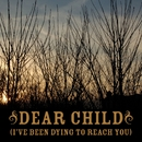 Dear Child [I've Been Dying To Reach You]/Anthony Green