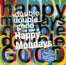 Double Double Good: The Best of The Happy Mondays/Happy Mondays