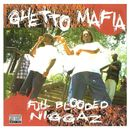 Full Blooded Niggaz/Ghetto Mafia