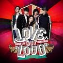 Love Out Loud/Shiga Lin & Dear Jane