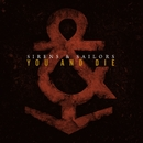 You And Die (Single)/Sirens And Sailors