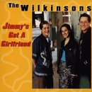 Jimmy's Got A Girlfriend/The Wilkinsons