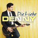 Die Liebe/Denny Fabian