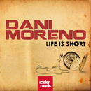 Life Is Short/Dani Moreno