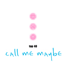 Call Me Maybe/Top 40