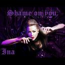 Shame On You/Ina Lazopoulou