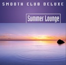 Summer Lounge/Smooth Club Deluxe