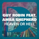 Heaven Or Hell (feat. Amba Shepherd)/Guy Robin