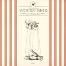 Saw You in Two/Woven Bird
