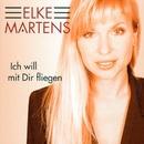 Ich will mit dir fliegen/Elke Martens
