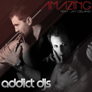 Amazing (feat. Jay Delano)/Addict DJs