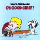 Oh Good Grief/Vince Guaraldi