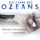 Die Farbe des Ozeans [Original Soundtrack]/Superstrings