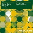 Kiss The Moon/Daniel Bovie & Roy Rox