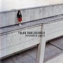 Psychedelic Vanity/Tolga Baklacioglu