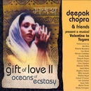 A Gift of Love Vol. 2 - Oceans Of Ecstasy/Deepak Chopra