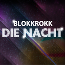 Die Nacht/BLOKKROKK