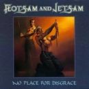 No Place For Disgrace/Flotsam & Jetsam