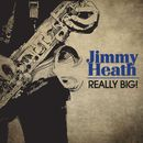 Really Big! (Original 1960 Album, Digitally Remastered)/Jimmy Heath