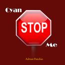 Cyan Stop Me/Adrian Dutchin