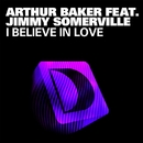 I Believe In Love/Arthur Baker