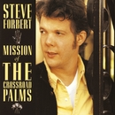 Mission Of The Crossroad Palms/Steve Forbert