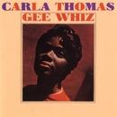 Gee Whiz/Carla Thomas