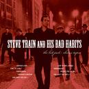 Steve Train and His Bad Habits/Steve Train and His Bad Habits